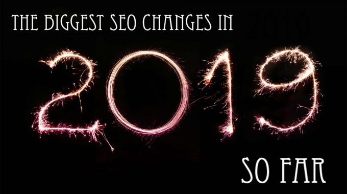 Biggest SEO Changes In 2019